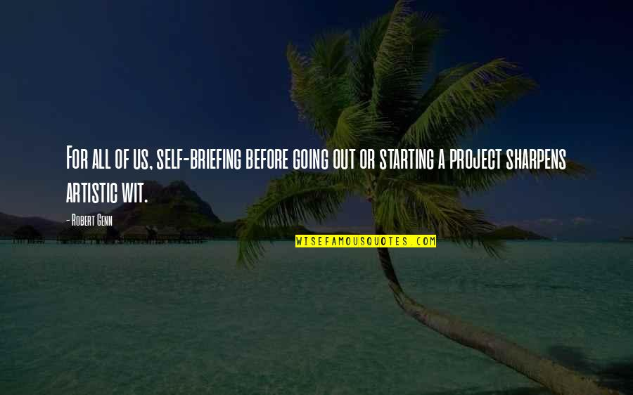 Planning A Project Quotes By Robert Genn: For all of us, self-briefing before going out