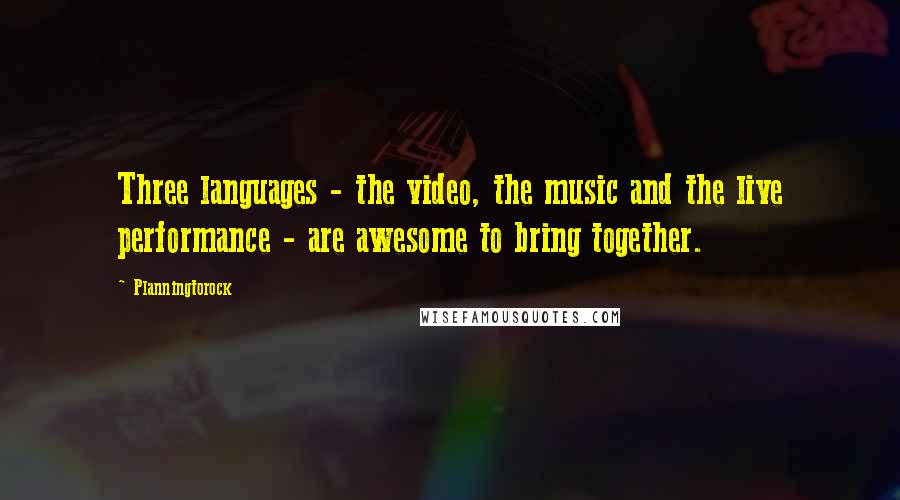 Planningtorock quotes: Three languages - the video, the music and the live performance - are awesome to bring together.