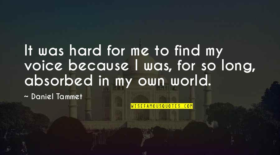 Plans Gone Wrong Quotes By Daniel Tammet: It was hard for me to find my