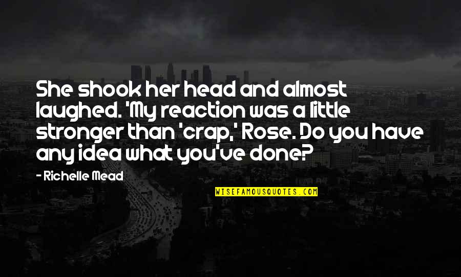 Plant Life Cycle Quotes By Richelle Mead: She shook her head and almost laughed. 'My
