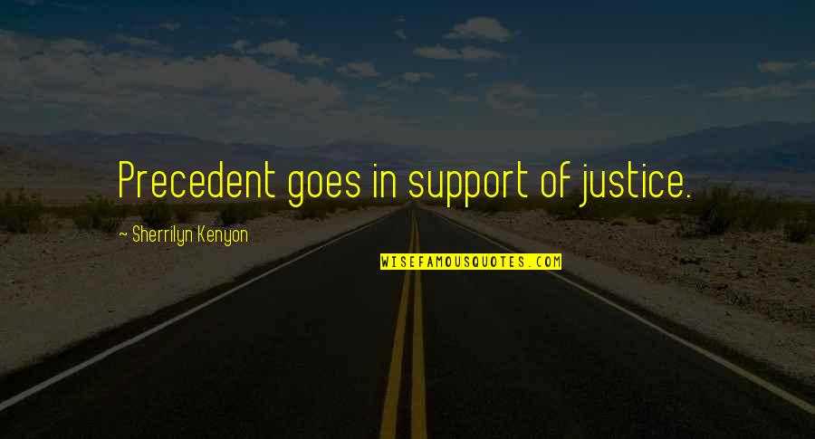 Plant Life Cycle Quotes By Sherrilyn Kenyon: Precedent goes in support of justice.