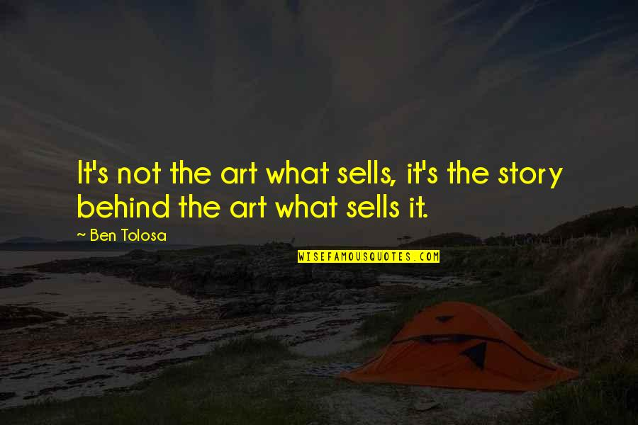 Plastic Canvas Quotes By Ben Tolosa: It's not the art what sells, it's the