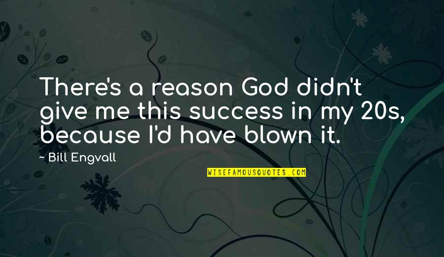 Plastic Canvas Quotes By Bill Engvall: There's a reason God didn't give me this