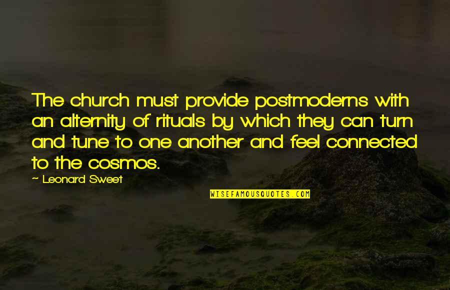 Plata Quemada Quotes By Leonard Sweet: The church must provide postmoderns with an alternity