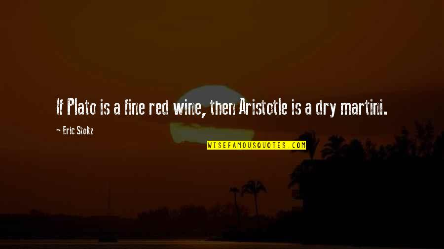 Plato And Aristotle Quotes By Eric Stoltz: If Plato is a fine red wine, then