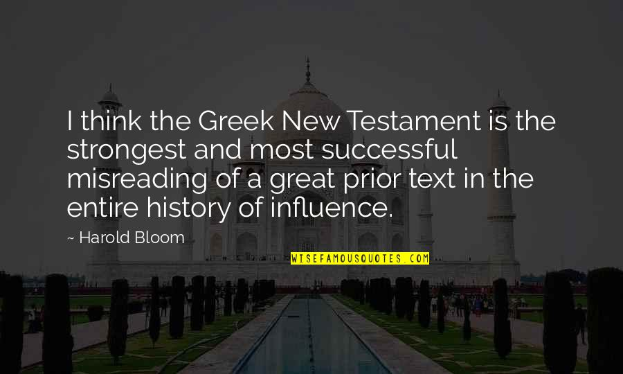 Plato And Aristotle Quotes By Harold Bloom: I think the Greek New Testament is the