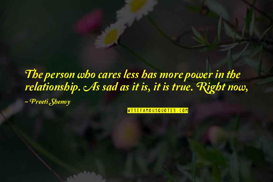 Plato And Aristotle Quotes By Preeti Shenoy: The person who cares less has more power