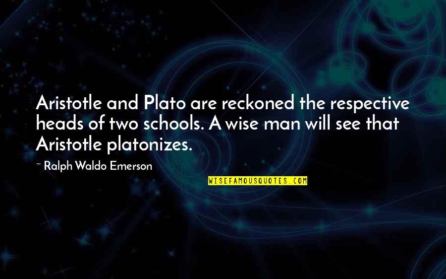 Plato And Aristotle Quotes By Ralph Waldo Emerson: Aristotle and Plato are reckoned the respective heads