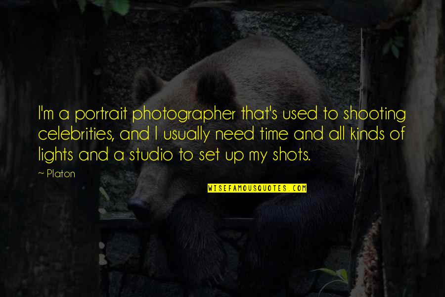 Platon Quotes By Platon: I'm a portrait photographer that's used to shooting