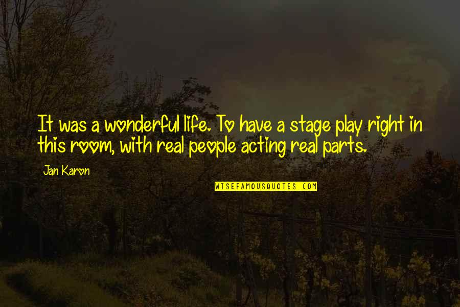 Play It Right Quotes By Jan Karon: It was a wonderful life. To have a