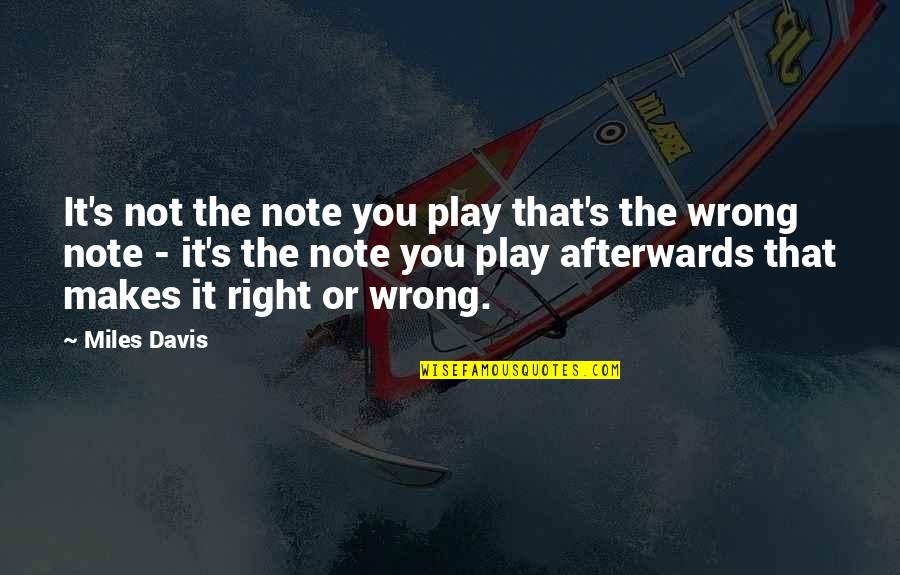 Play It Right Quotes By Miles Davis: It's not the note you play that's the