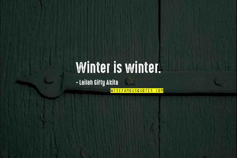 Playboys Quotes By Lailah Gifty Akita: Winter is winter.