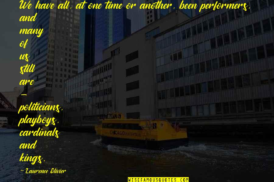 Playboys Quotes By Laurence Olivier: We have all, at one time or another,