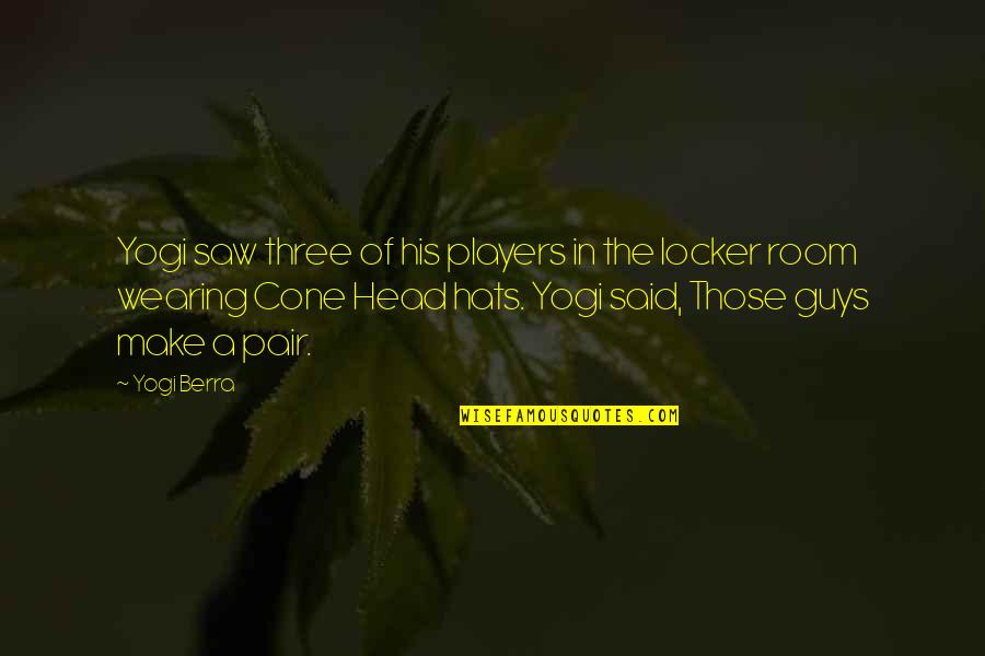 Player Guys Quotes By Yogi Berra: Yogi saw three of his players in the