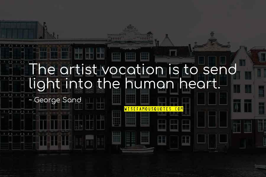 Playing With Someone's Head Quotes By George Sand: The artist vocation is to send light into