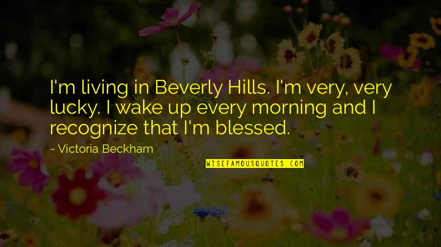 Playng Quotes By Victoria Beckham: I'm living in Beverly Hills. I'm very, very
