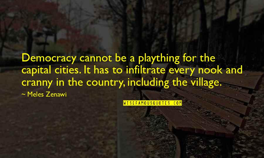 Plaything Quotes By Meles Zenawi: Democracy cannot be a plaything for the capital
