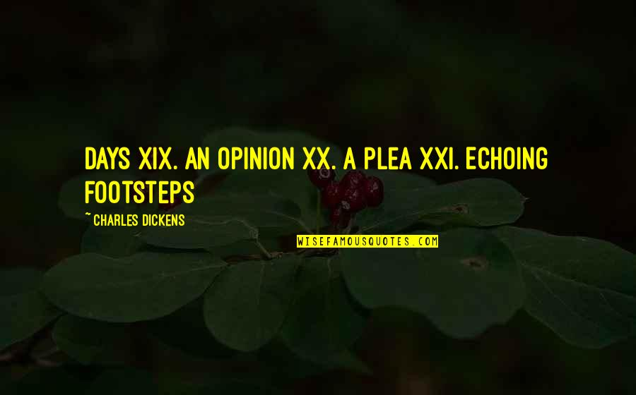 Plea Quotes By Charles Dickens: Days XIX. An Opinion XX. A Plea XXI.