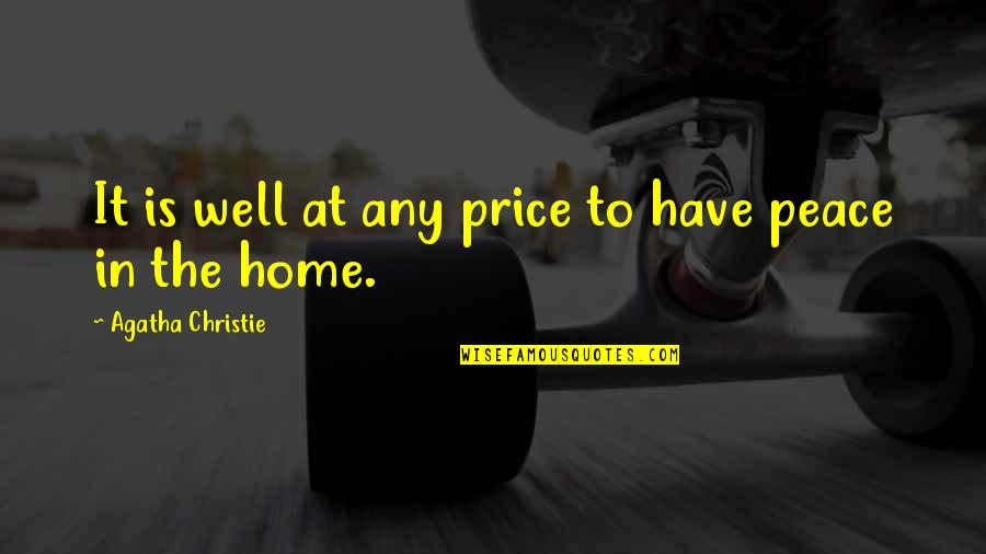 Pleasant Journey Quotes By Agatha Christie: It is well at any price to have