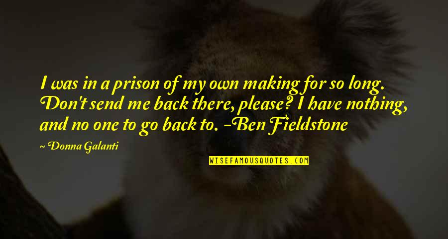 Please Don't Go Quotes By Donna Galanti: I was in a prison of my own