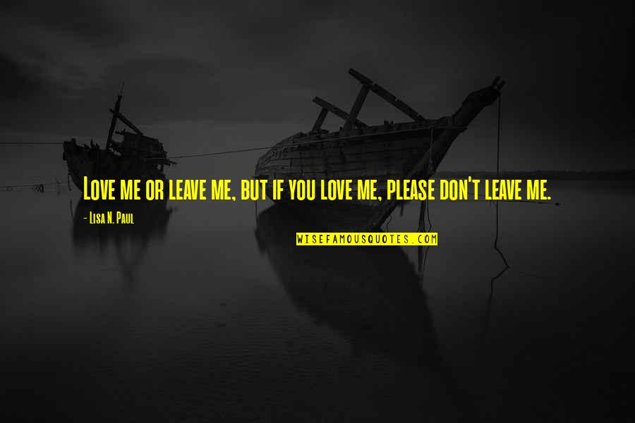 Please Dont Leave Me I Love You Quotes Top 5 Famous Quotes About