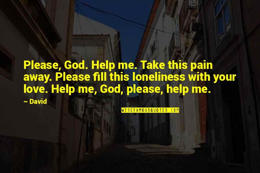 Please Help Me God Quotes Top 21 Famous Quotes About Please Help Me God
