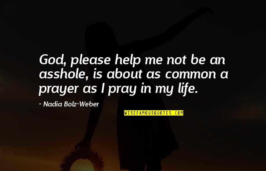 Please Help Me God Quotes Top 21 Famous Quotes About Please Help Me God