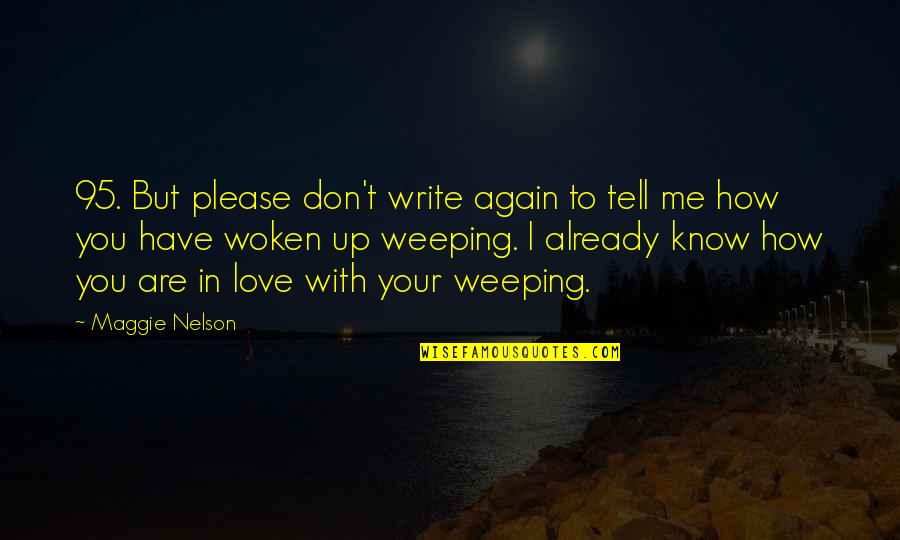 Please Just Love Me Quotes By Maggie Nelson: 95. But please don't write again to tell