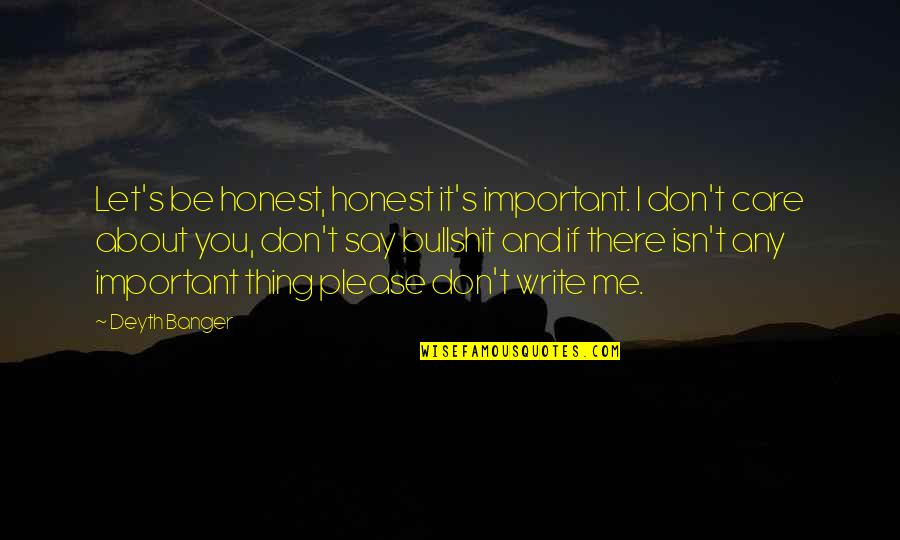 Please Trust Me Quotes By Deyth Banger: Let's be honest, honest it's important. I don't