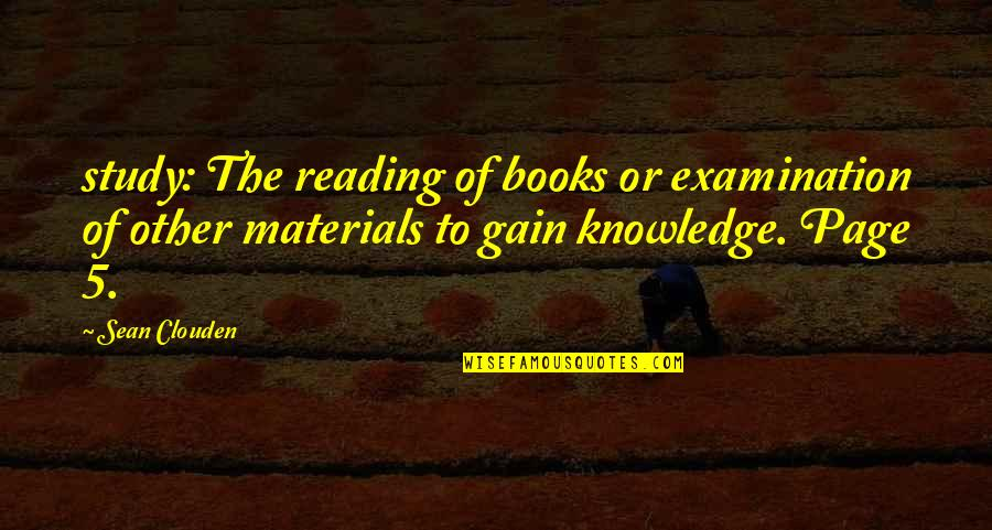 Please Try To Understand Me Quotes By Sean Clouden: study: The reading of books or examination of