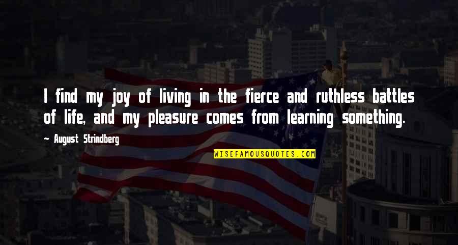 Pleasure And Joy Quotes By August Strindberg: I find my joy of living in the