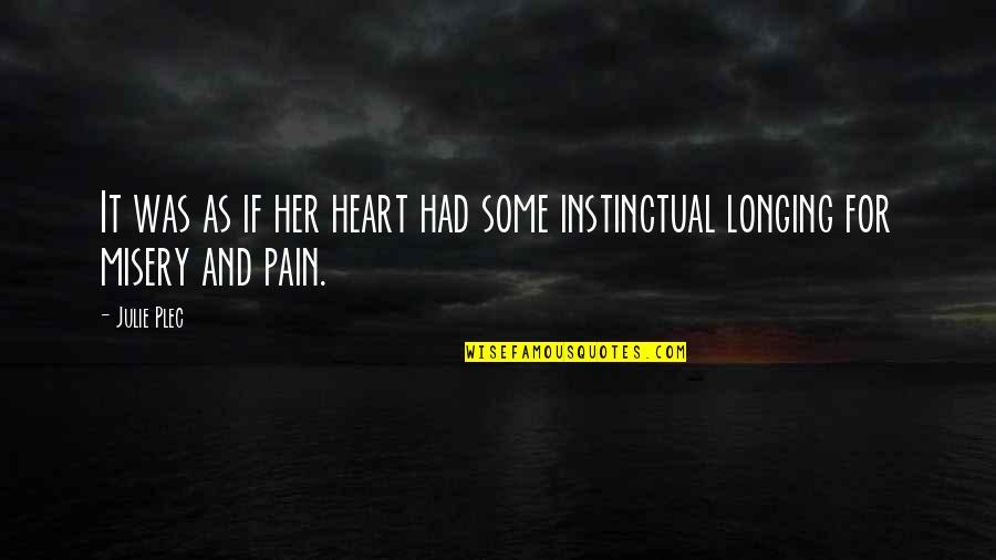 Plec Quotes By Julie Plec: It was as if her heart had some