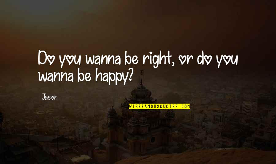 Pll A Quotes By Jason: Do you wanna be right, or do you