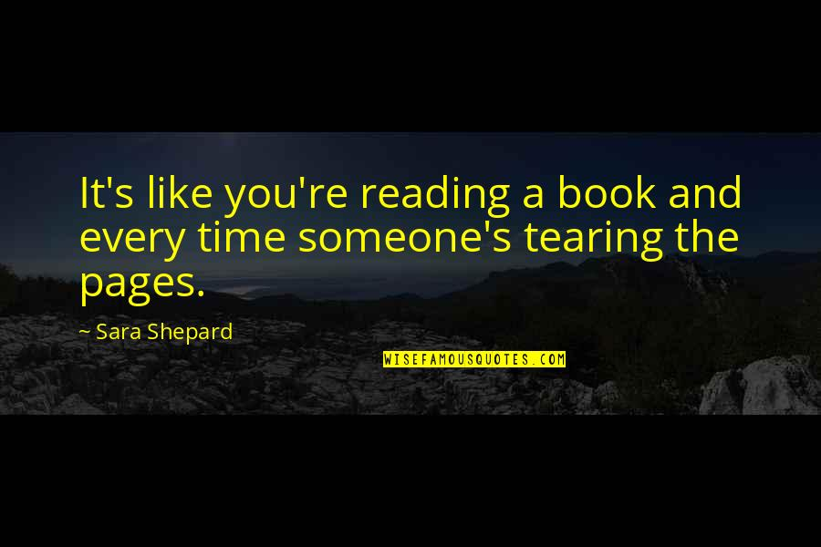 Pll A Quotes By Sara Shepard: It's like you're reading a book and every