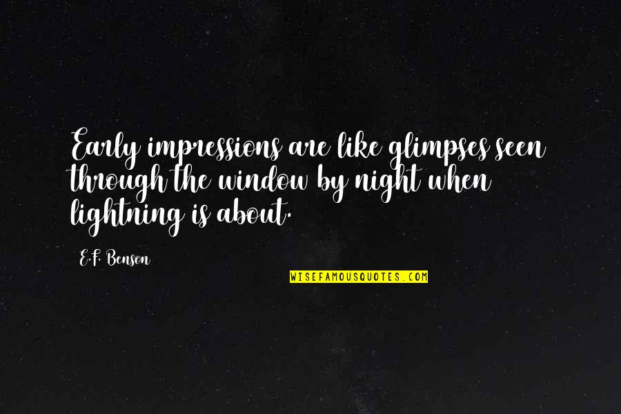 Plow Ahead Quotes By E.F. Benson: Early impressions are like glimpses seen through the