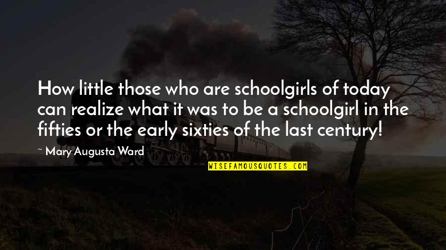 Plumstead Quotes By Mary Augusta Ward: How little those who are schoolgirls of today