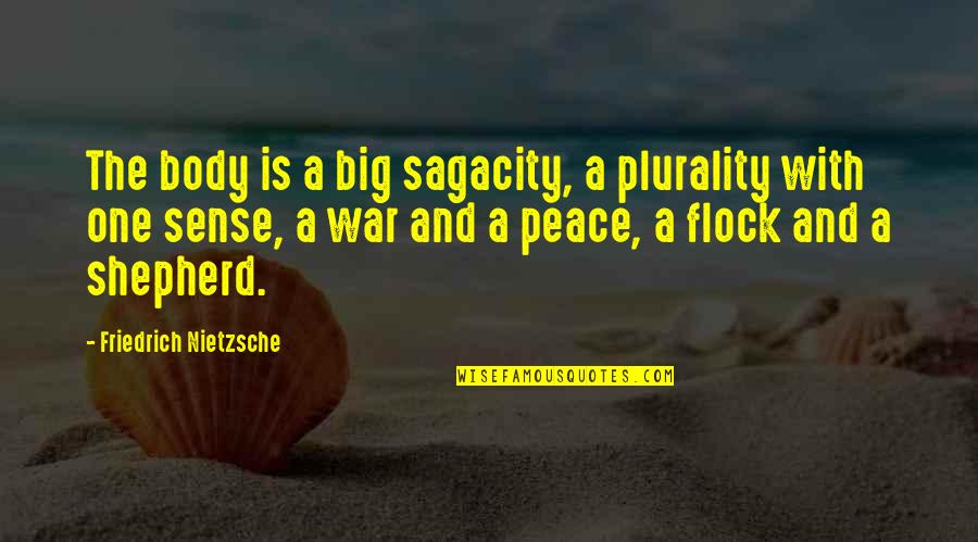Plurality Quotes By Friedrich Nietzsche: The body is a big sagacity, a plurality