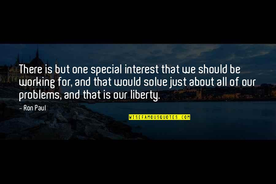 Poc Bible Quotes By Ron Paul: There is but one special interest that we