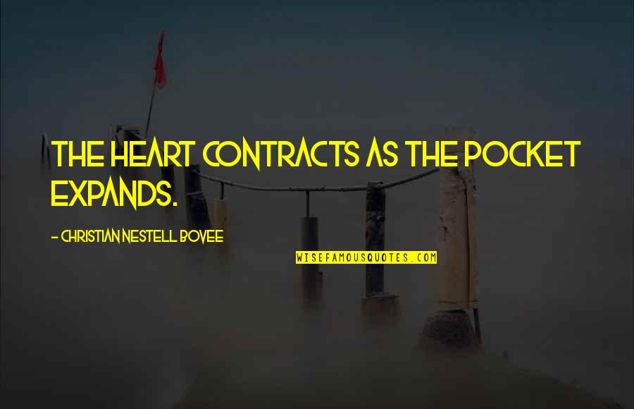 Pockets Quotes By Christian Nestell Bovee: The heart contracts as the pocket expands.