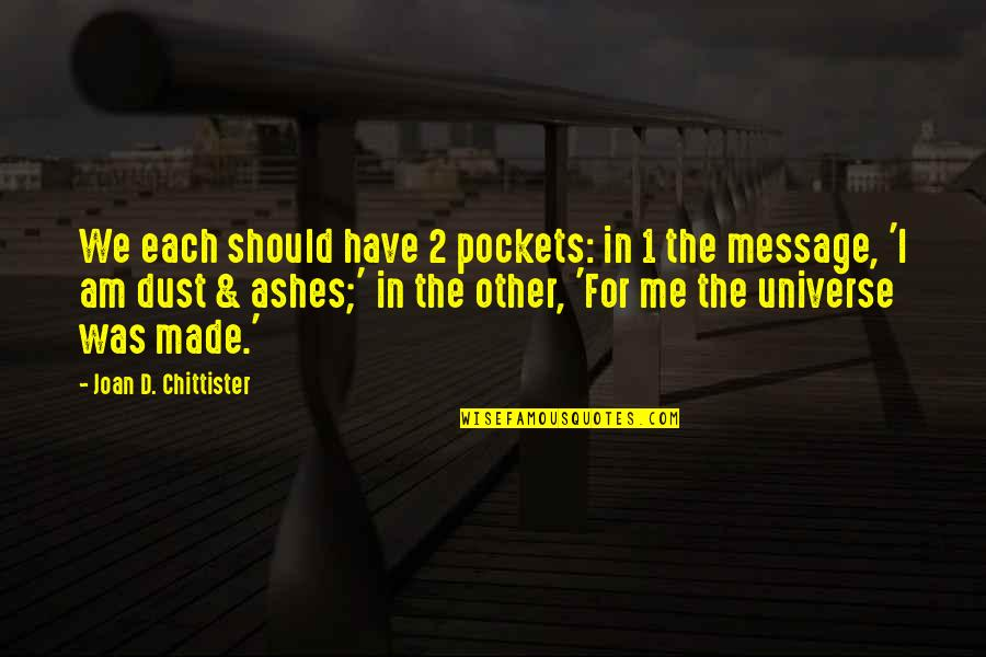 Pockets Quotes By Joan D. Chittister: We each should have 2 pockets: in 1