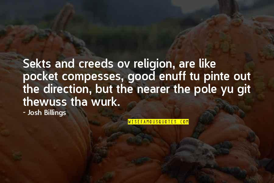 Pockets Quotes By Josh Billings: Sekts and creeds ov religion, are like pocket