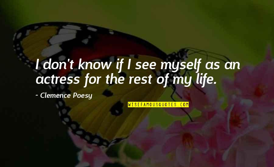 Poesy's Quotes By Clemence Poesy: I don't know if I see myself as