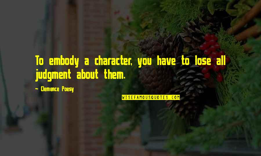 Poesy's Quotes By Clemence Poesy: To embody a character, you have to lose