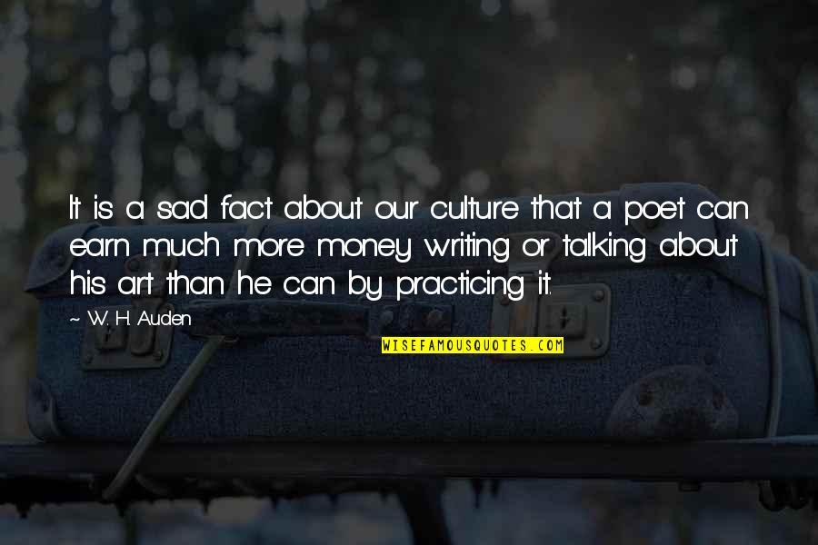 Poet W H Auden Quotes By W. H. Auden: It is a sad fact about our culture