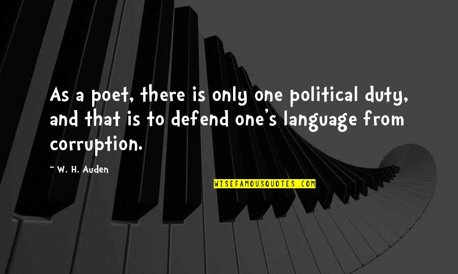 Poet W H Auden Quotes By W. H. Auden: As a poet, there is only one political