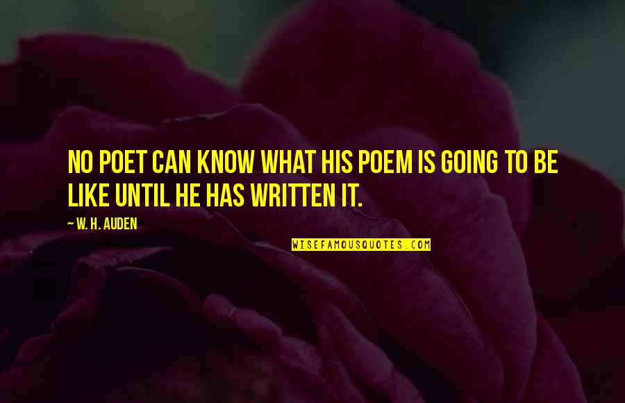 Poet W H Auden Quotes By W. H. Auden: no poet can know what his poem is