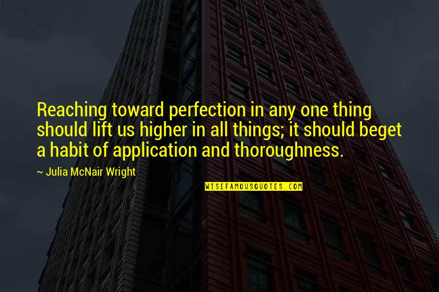 Poeten Quotes By Julia McNair Wright: Reaching toward perfection in any one thing should