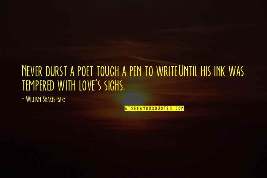 Poetry By Shakespeare Quotes By William Shakespeare: Never durst a poet touch a pen to