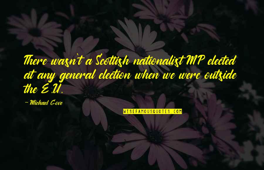 Poinsettia Flower Quotes By Michael Gove: There wasn't a Scottish nationalist MP elected at
