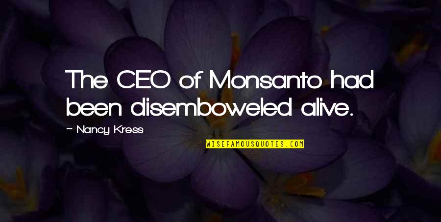 Poinsettia Flower Quotes By Nancy Kress: The CEO of Monsanto had been disemboweled alive.